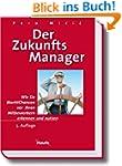 Der Zukunftmanager: Wie Sie Marktchan...