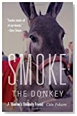 Smoke the Donkey: A Marine�s Unlikely Friend