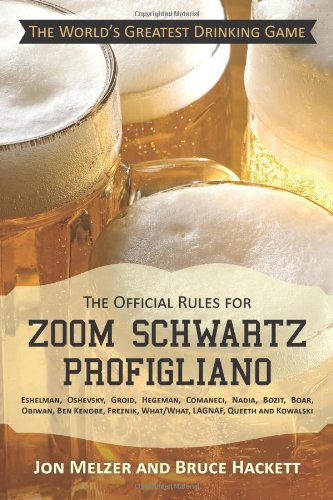 The Official Rules for Zoom Schwartz Profigliano: Eshelman, Oshevsky, Groid, Hegeman, Comaneci, Nadia, Bozit, Boar, Obiwan, Ben Kenobe, Freznik, What/What, Lagnaf, Queeth and Kowalski PDF