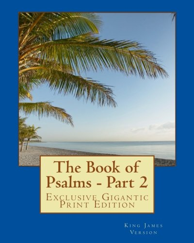 The Book of Psalms - Part 2: Exclusive Gigantic Print Edition