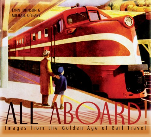 USED (GD) All Aboard!: Images from the Golden Age of Rail ...