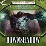Downshadow: Forgotten Realms: Ed Greenwood Presents Waterdeep, Book 3 (       UNABRIDGED) by Erik Scott de Bie Narrated by James Patrick Cronin