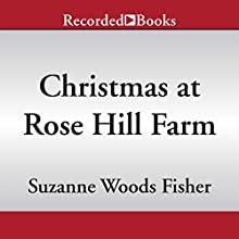 Christmas at Rose Hill Farm (       UNABRIDGED) by Suzanne Woods Fisher Narrated by Rachel Botchan