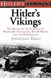 Hitlers Vikings: The History of the Scandinavian Waffen-SS: The Legions, the SS Wiking and the SS Nordland (Hitlers Legions)