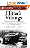Hitler's Vikings: The History of the Scandinavian Waffen-SS: The Legions, the SS Wiking and the SS Nordland (Hitlers Legions)