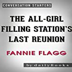 The All-Girl Filling Station's Last Reunion: A Novel by Fannie Flagg | Conversation Starters |  dailyBooks