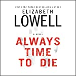 Always Time to Die | Elizabeth Lowell