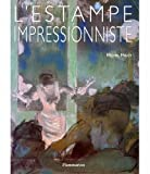 L'estampe impressionniste (French Edition) (2080109391) by Melot, Michel