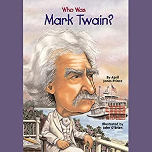 Who Was Mark Twain? Audiobook