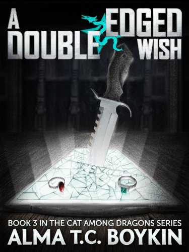 A Double Edged Wish (A Cat Among Dragons Book 3)