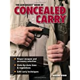 The Gun Digest Book Of Concealed Carry ~ Massad F. Ayoob