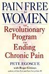 Pain Free for Women: The Revolutionar...