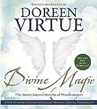 Divine Magic: The Seven Sacred Secrets of Manifestation