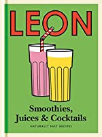 Little Leon: Smoothies, Juices & Cocktails: Naturally Fast Recipes (Leon Minis)