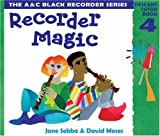 img - for Recorder Magic: Bk.4: Descant Tutor Book book / textbook / text book