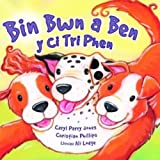 img - for Bin Bwn a Ben y Ci Tri Phen (Cyfres Parc y Bore Bach) (Welsh Edition) book / textbook / text book