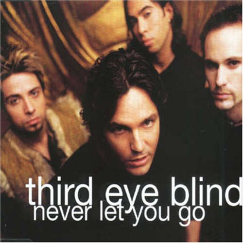 Never Let You Go Anything by Third Eye Blind