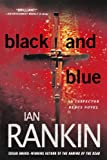 Black and Blue: An Inspector Rebus Mystery (Inspector Rebus Novels) (0312586493) by Rankin, Ian