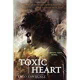 Toxic Heart: A Mystic City Novel (Mystic City Trilogy) ~ Theo Lawrence