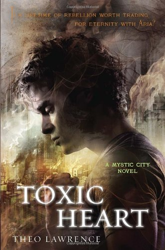 Toxic Heart: A Mystic City Novel (Mystic City Trilogy) front-200212