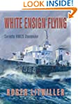 White Ensign Flying: Corvette HMCS Tr...