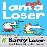 Barry Loser: I Am Not a Loser | Jim Smith