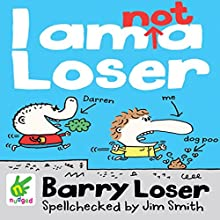 Barry Loser: I Am Not a Loser (       UNABRIDGED) by Jim Smith Narrated by Huw Parmenter