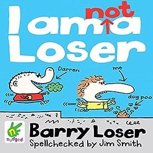 Barry Loser: I Am Not a Loser Audiobook