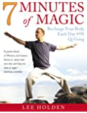 7 Minutes of Magic: Recharge Your Body Each Day with Qi Gong