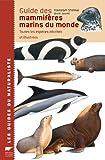 echange, troc Hadoram Shirihai - Guide des mammifères marins du monde : Toutes les espèces décrites et illustrées