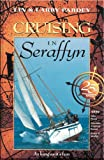 Cruising in Seraffyn: 25th Anniversary Edition