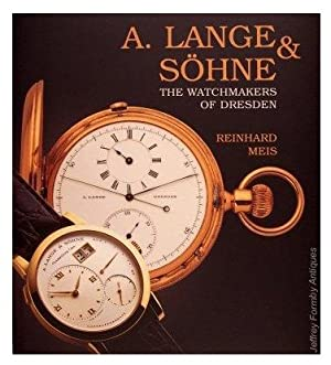 A. Lange & Sohne: The Watchmakers of Dresden