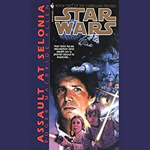 Star Wars: The Corellian Trilogy: Assault at Selonia Audiobook