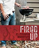 Fired Up: No Nonsense Barbecuing