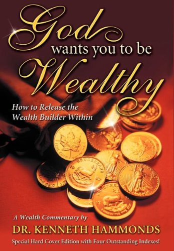 God Wants You To Be Wealthy