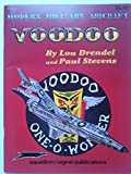 Voodoo (Modern Military Aircraft series) (0897471628) by Lou Drendel
