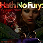 Hath No Fury: The Lesson of Three, Book One | Hal Rappaport