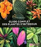 echange, troc Bradley Valerie - Guide Complet des Plantes d'Interieur - Bien les Choisir  Bien les Entretenir -