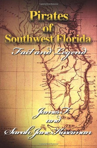 Pirates of Southwest Florida: Fact and Legend