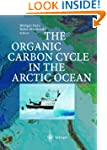 The Organic Carbon Cycle in the Arcti...