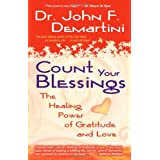 Count Your Blessings: The Healing Power of Gratitude and Loveby John F. Demartini