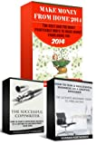 Make Money from Home 2014: Learn How To Start A Successful Freelance Business And Make Money From Home - 3 books in 1 (make money from home 2014, start ... make money online 2014, need money)