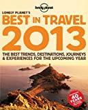 Lonely Planet's Best in Travel 2013 (General Reference)