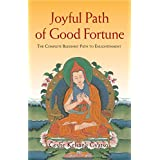 Joyful Path of Good Fortune: The Complete Buddhist Path to Enlightenment ~ Geshe Kelsang Gyatso