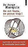 On est foutu, on pense trop ! : Comment se libérer de Pensouillard le hamster par Marquis