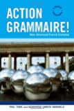 Action Grammaire!: New Advanced French Grammar