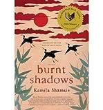 Burnt Shadows[ BURNT SHADOWS ] By Shamsie, Kamila ( Author )Apr-27-2009 Paperback Kamila Shamsie