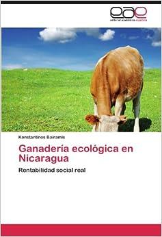 Ganadería ecológica en Nicaragua: Rentabilidad social real (Spanish
