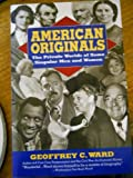 American Originals: The Private Worlds of Some Singular Men and Women (0060922397) by Ward, Geoffrey C.