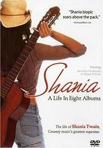 Shania Twain (A Life In Eight Albums)